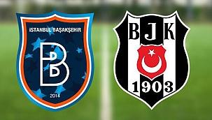 Başakşehir Beşiktaş maçı canlı yayın ne zaman, saat kaçta?